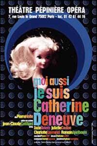 Moi aussi je suis Catherine Deneuve affiche pierre notte