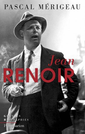 Jean Renoir Pascal Merigeau Flammarion